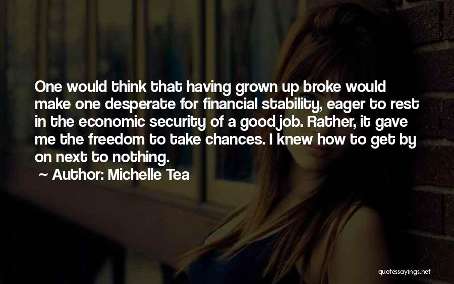 Financial Stability Quotes By Michelle Tea