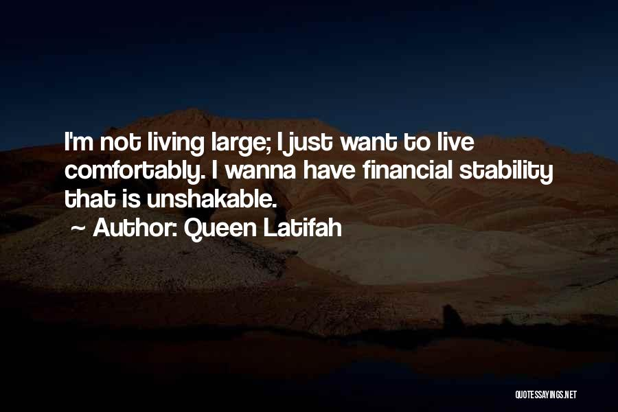 Financial Stability Quotes By Queen Latifah