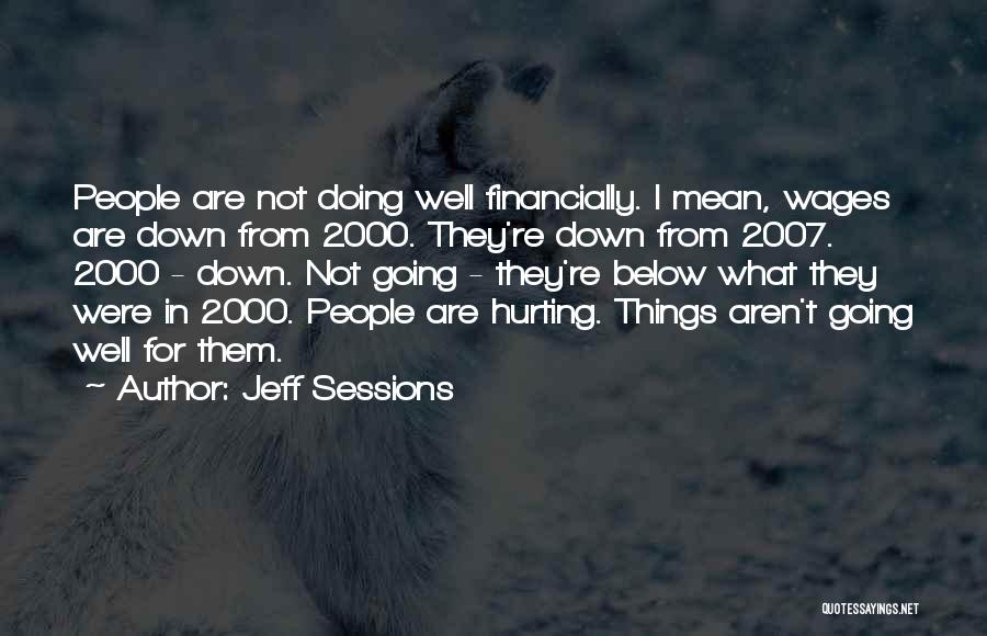 Financially Down Quotes By Jeff Sessions