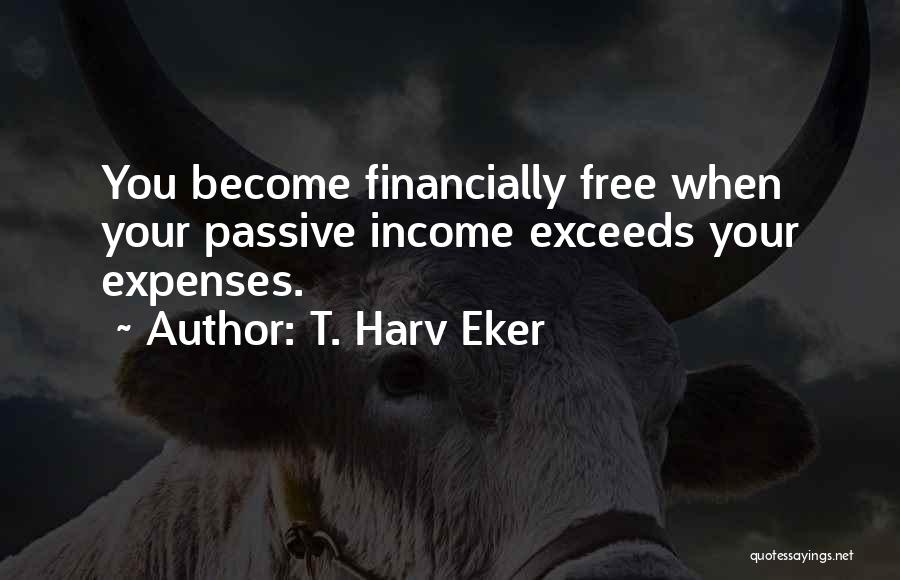 Financially Free Quotes By T. Harv Eker