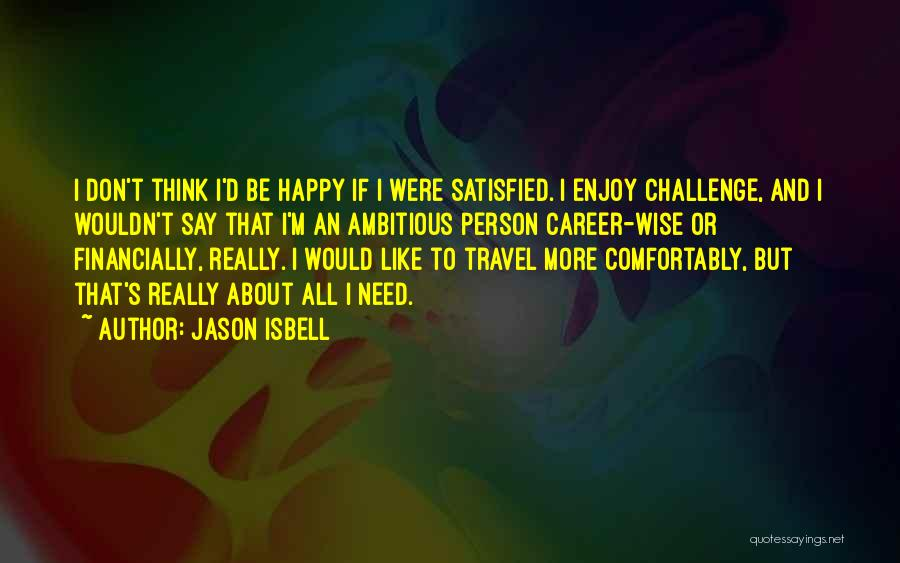 Financially Wise Quotes By Jason Isbell