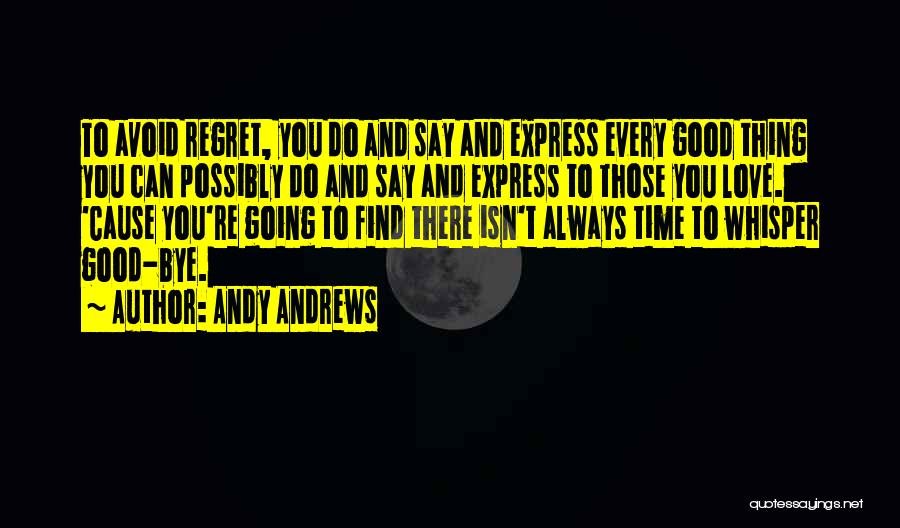 Find Good Love Quotes By Andy Andrews