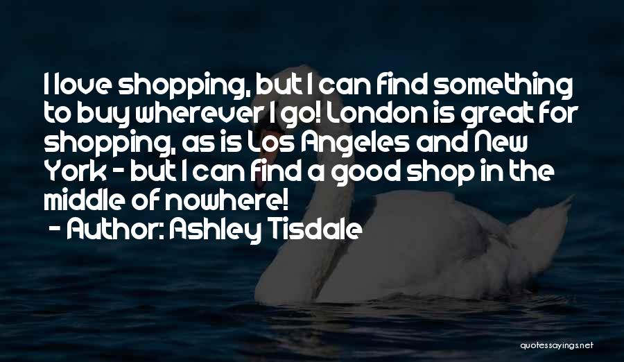 Find Good Love Quotes By Ashley Tisdale