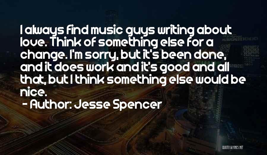Find Good Love Quotes By Jesse Spencer