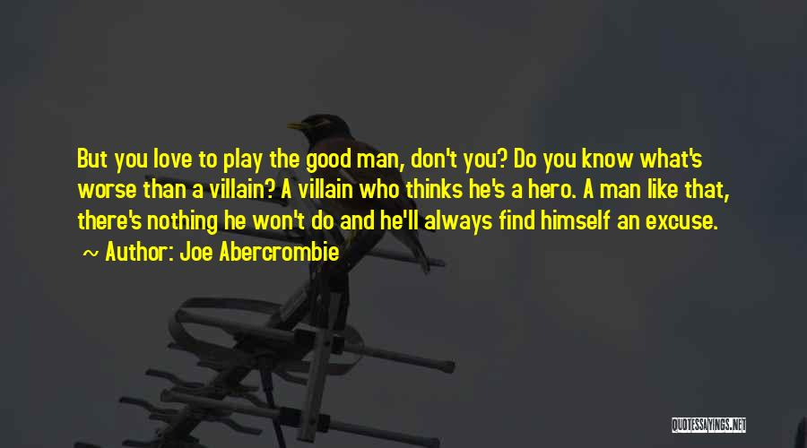 Find Good Love Quotes By Joe Abercrombie