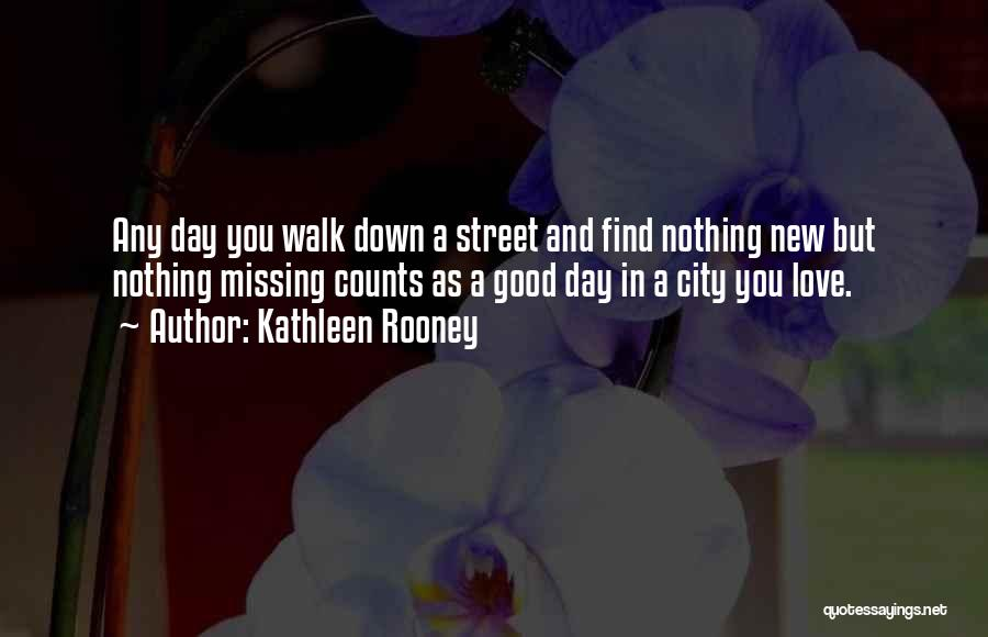 Find Good Love Quotes By Kathleen Rooney