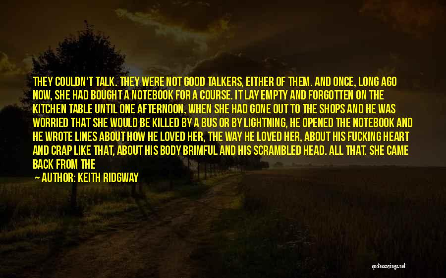 Find Good Love Quotes By Keith Ridgway