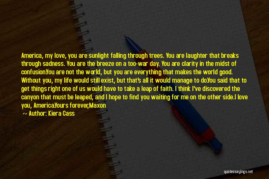 Find Good Love Quotes By Kiera Cass