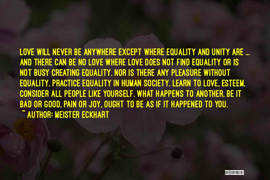 Find Good Love Quotes By Meister Eckhart
