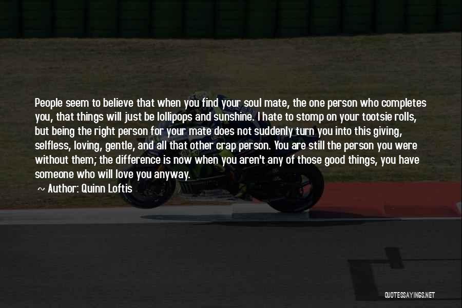 Find Good Love Quotes By Quinn Loftis
