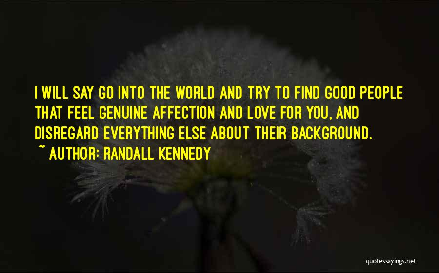 Find Good Love Quotes By Randall Kennedy