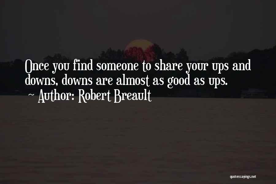 Find Good Love Quotes By Robert Breault