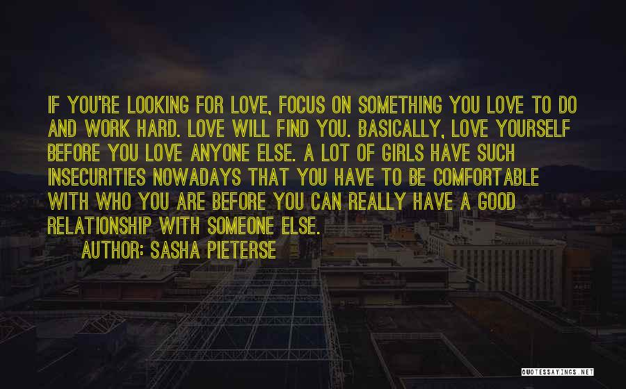 Find Good Love Quotes By Sasha Pieterse