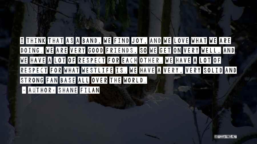 Find Good Love Quotes By Shane Filan