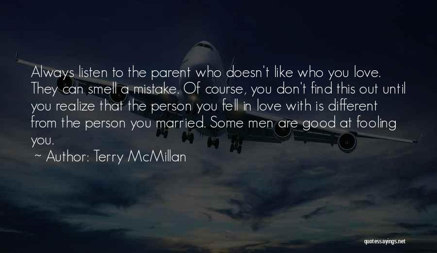 Find Good Love Quotes By Terry McMillan