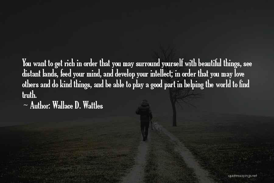 Find Good Love Quotes By Wallace D. Wattles