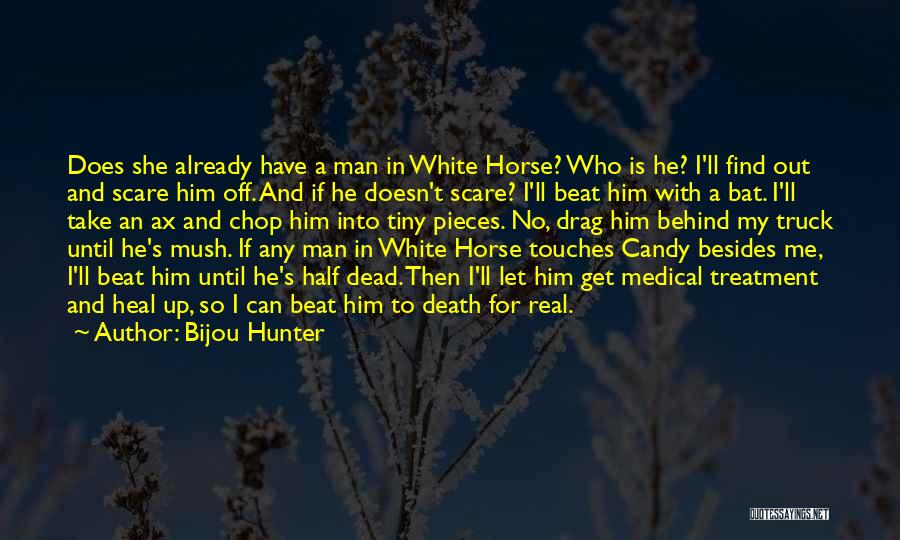 Find Me A Man Who Quotes By Bijou Hunter