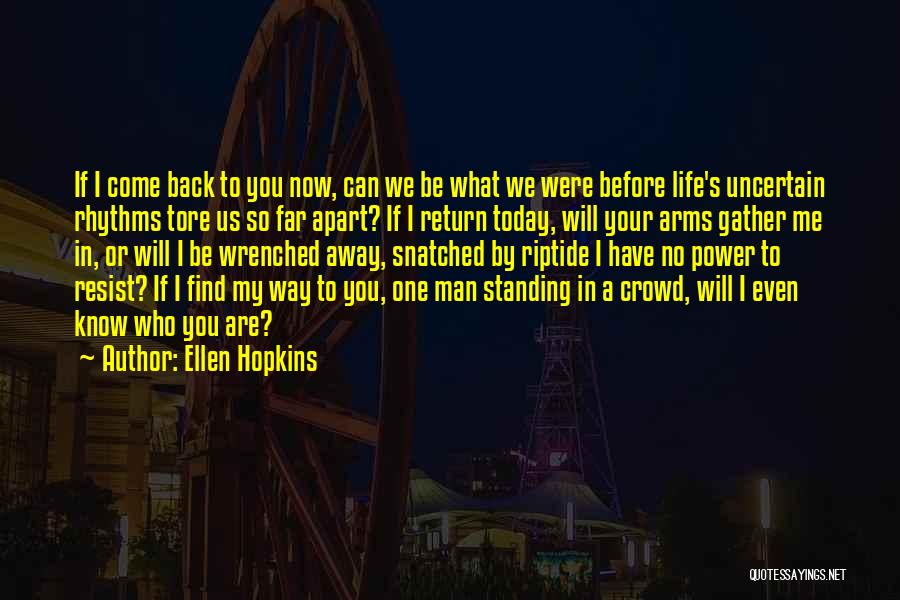 Find Me A Man Who Quotes By Ellen Hopkins