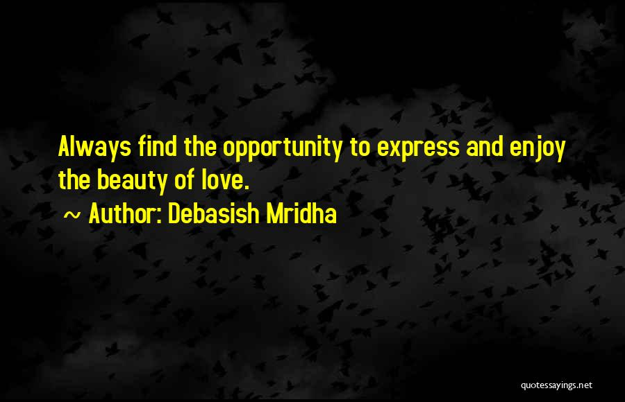 Find The Beauty Quotes By Debasish Mridha