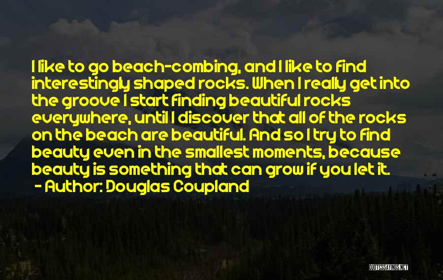 Find The Beauty Quotes By Douglas Coupland