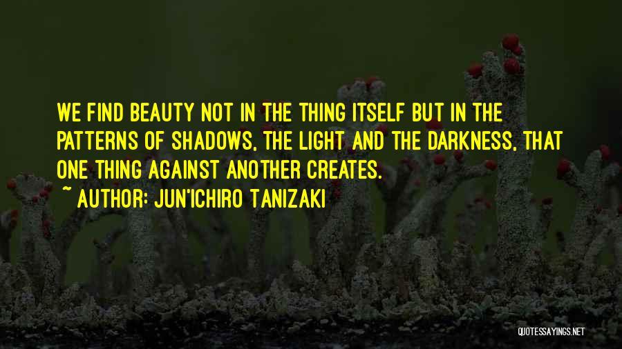 Find The Beauty Quotes By Jun'ichiro Tanizaki
