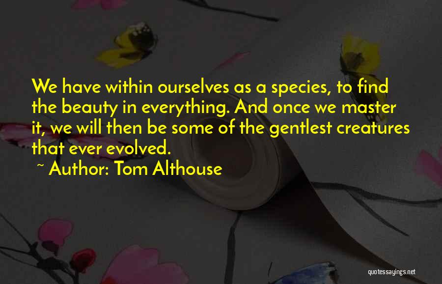 Find The Beauty Quotes By Tom Althouse