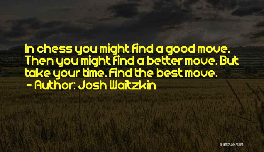 Find The Best In You Quotes By Josh Waitzkin