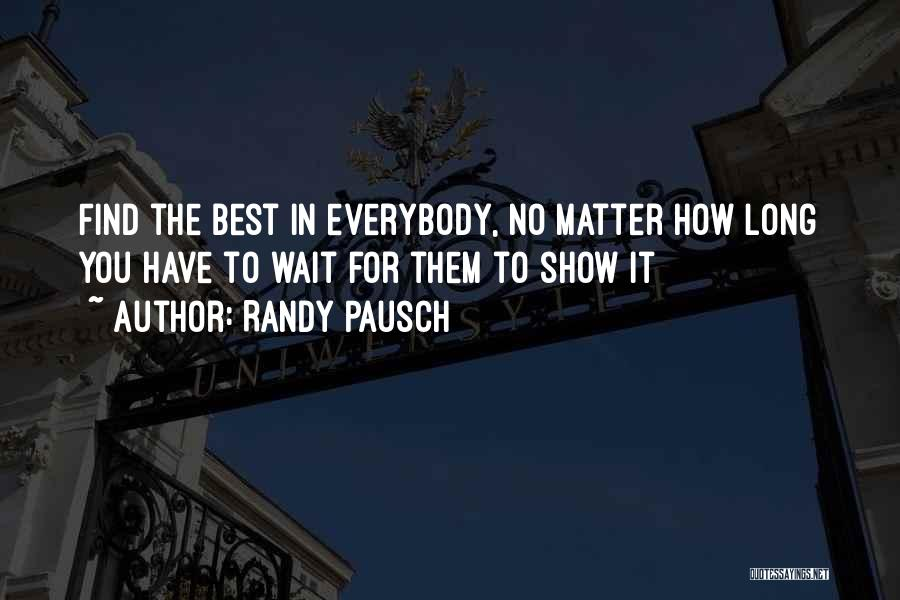 Find The Best In You Quotes By Randy Pausch