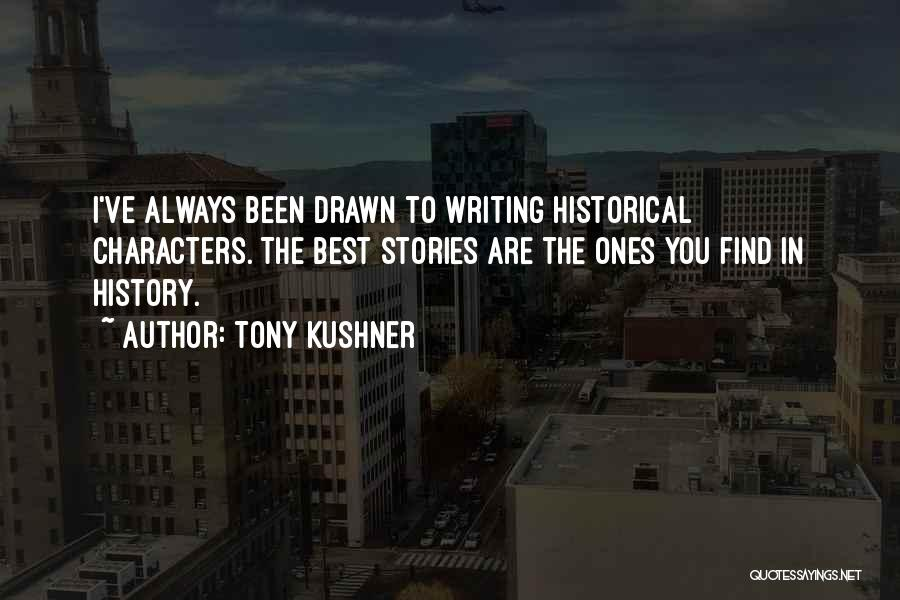 Find The Best In You Quotes By Tony Kushner