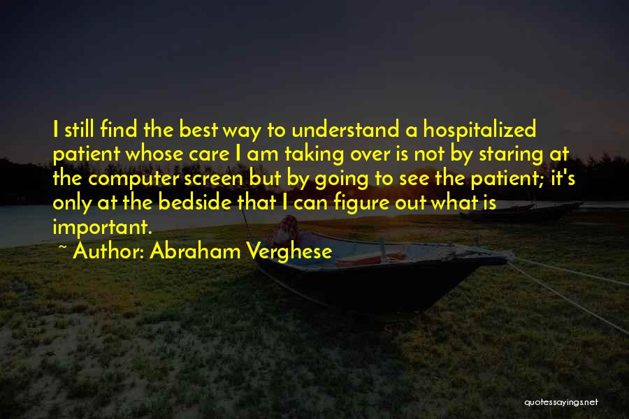 Find The Best Quotes By Abraham Verghese