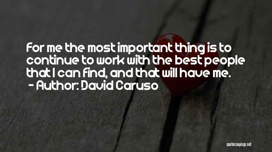 Find The Best Quotes By David Caruso