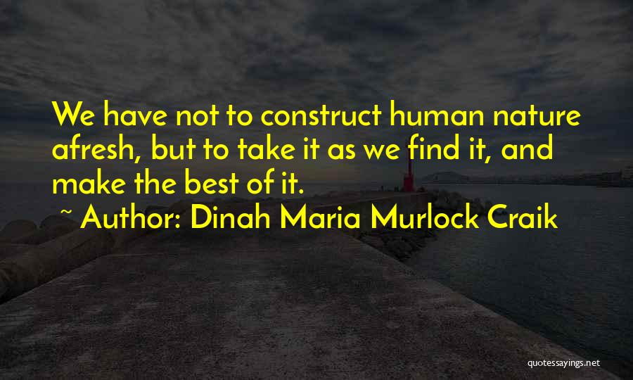 Find The Best Quotes By Dinah Maria Murlock Craik