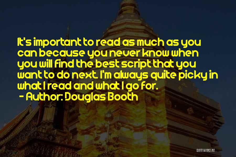 Find The Best Quotes By Douglas Booth