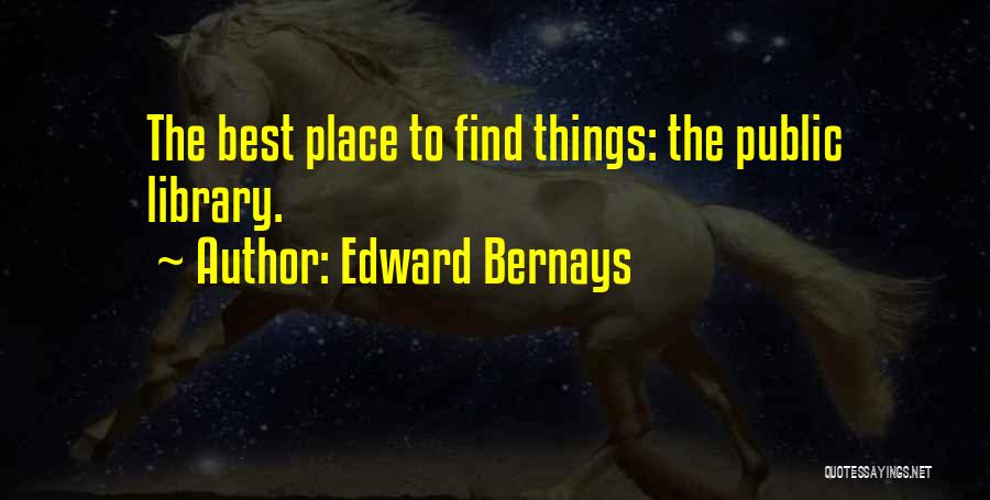Find The Best Quotes By Edward Bernays