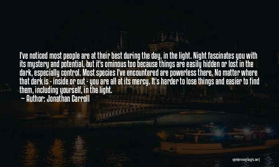 Find The Best Quotes By Jonathan Carroll
