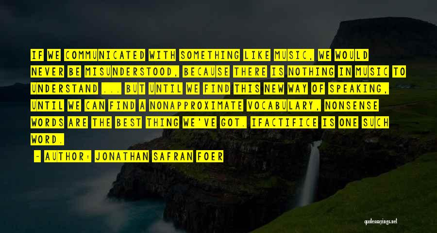 Find The Best Quotes By Jonathan Safran Foer