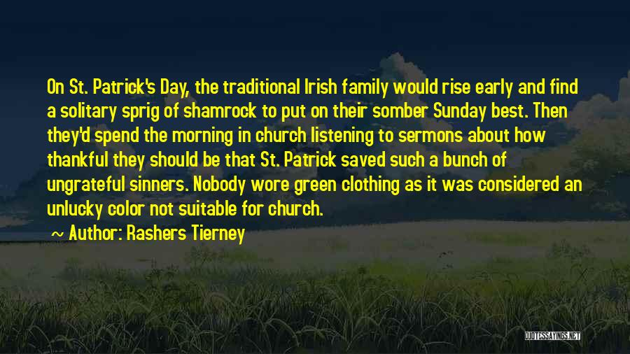 Find The Best Quotes By Rashers Tierney