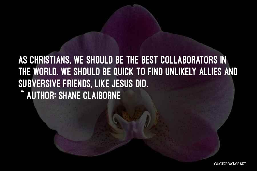 Find The Best Quotes By Shane Claiborne