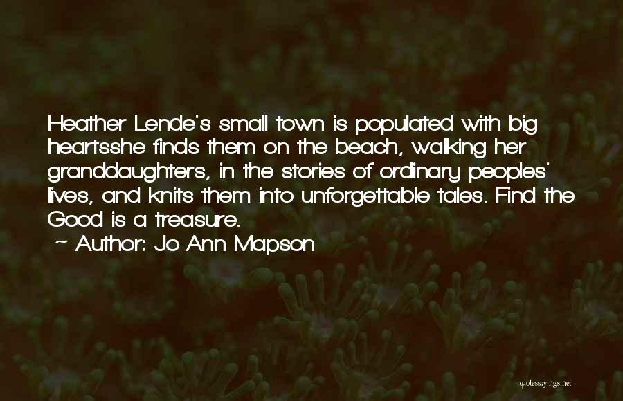 Find The Good Heather Lende Quotes By Jo-Ann Mapson