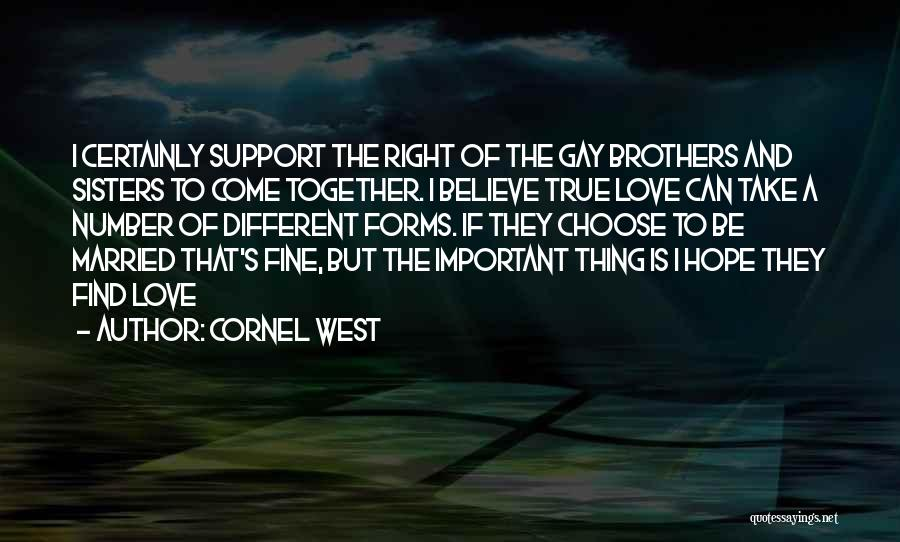 Find The Right Love Quotes By Cornel West