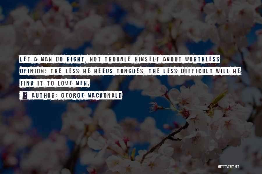 Find The Right Love Quotes By George MacDonald