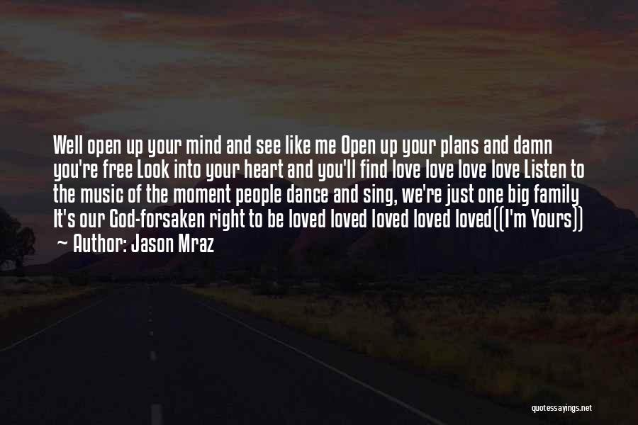 Find The Right Love Quotes By Jason Mraz