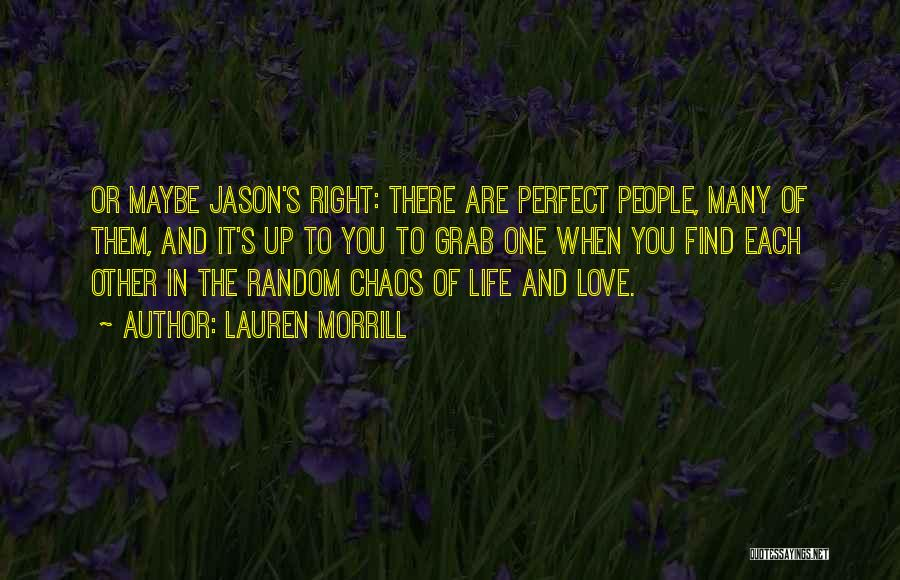 Find The Right Love Quotes By Lauren Morrill