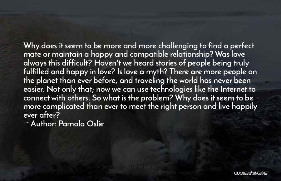 Find The Right Love Quotes By Pamala Oslie