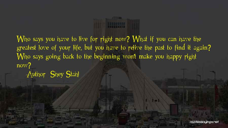 Find The Right Love Quotes By Shey Stahl