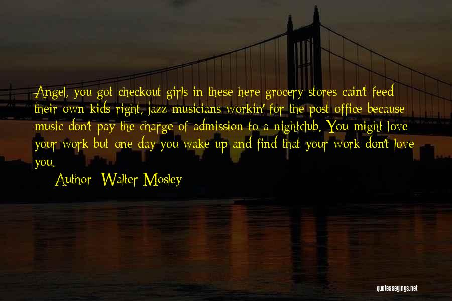 Find The Right Love Quotes By Walter Mosley