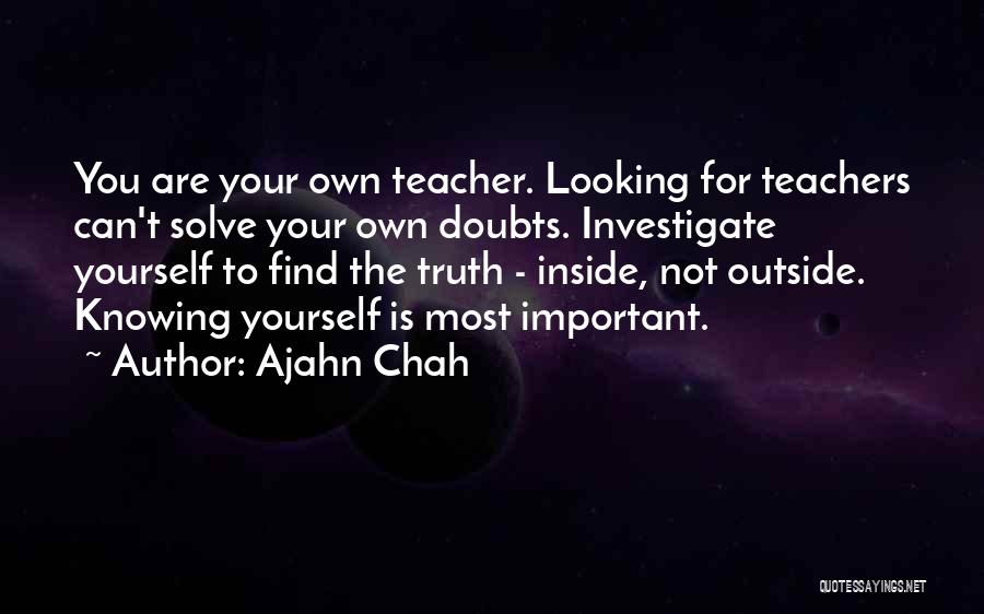 Find Your Own Truth Quotes By Ajahn Chah