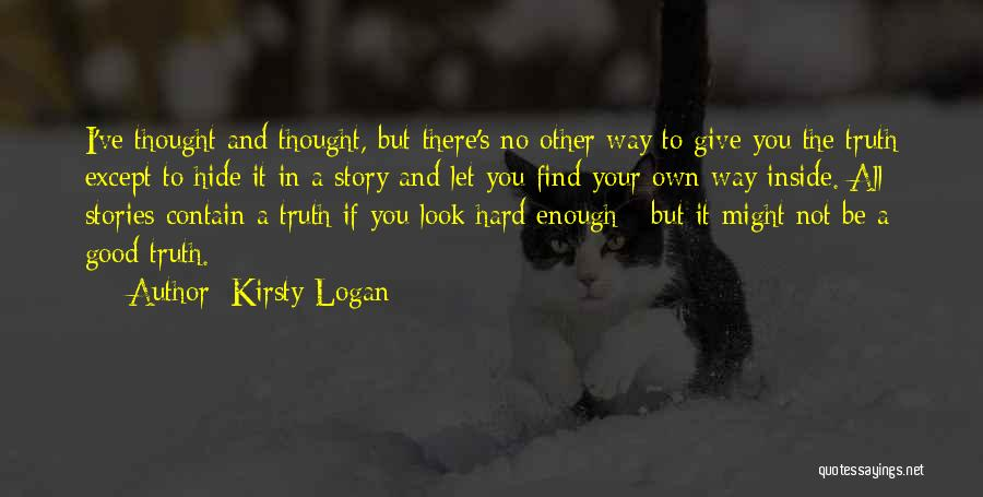 Find Your Own Truth Quotes By Kirsty Logan