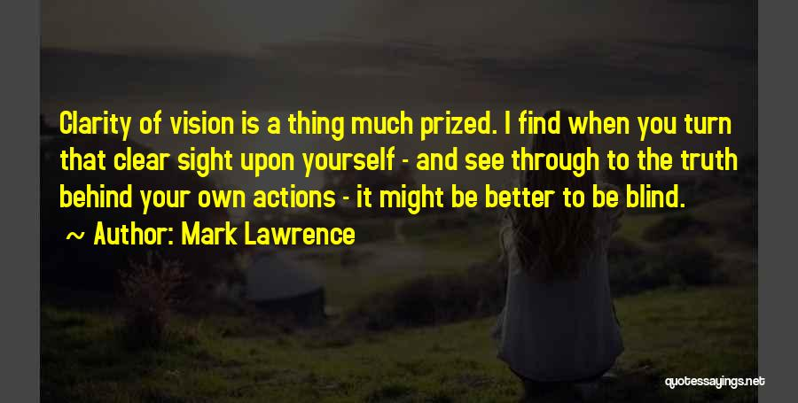 Find Your Own Truth Quotes By Mark Lawrence