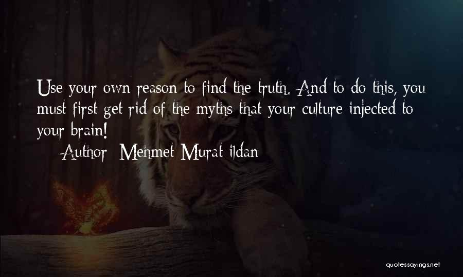 Find Your Own Truth Quotes By Mehmet Murat Ildan